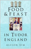 Food & Feast in Tudor England