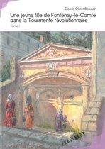 Une jeune fille de Fontenay-le-Comte dans la Tourmente révolutionnaire (tome I)
