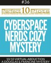 Perfect 10 Cyberspace Nerds Cozy Mystery Plots #36-10 ''VIRTUAL ABDUCTION – A DOUGLAS & FRANCINE MYSTERY''
