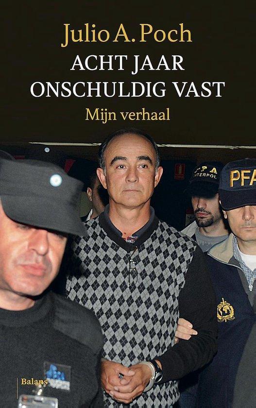 Acht jaar onschuldig vast - Julio A. Poch pdf epub