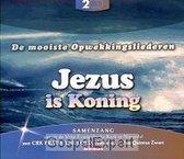De Mooiste Opwekkingsliederen: Jezus is Koning (2 CD set, Samenzang uit Nijverdal)