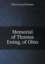 Memorial of Thomas Ewing, of Ohio
