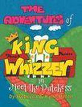 The Adventures of King Whizzer