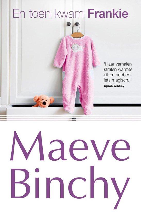 En toen kwam Frankie - Maeve Binchy |