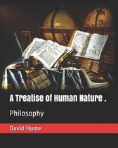 A Treatise of Human Nature .