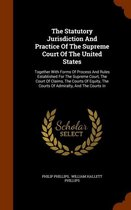 The Statutory Jurisdiction and Practice of the Supreme Court of the United States