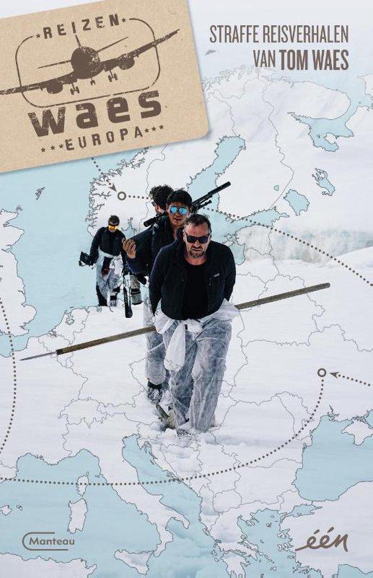 Reizen Waes Europa - Tom Waes |