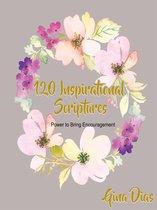 120 Inspirational Scriptures: Power to Bring Encouragement