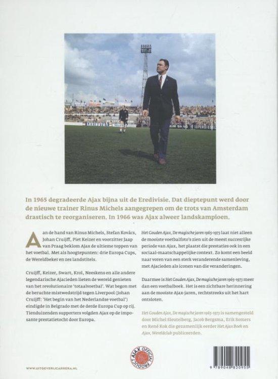 Het Gouden Ajax. De magische jaren 1965-1973 - Jacob Bergsma