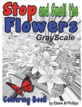 Stop and Smell the Flowers Grayscale Colouring Book