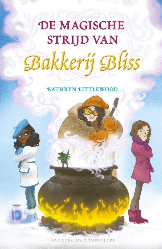 Bakkerij Bliss 7 - De magische strijd van Bakkerij Bliss - Kathryn Littlewood |