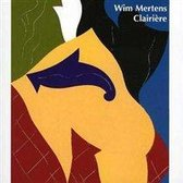 Wim Mertens - Clairiere