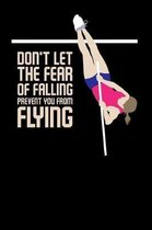 Don't let the fear of falling Prevent you from