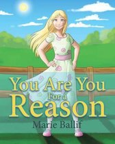 You Are You For a Reason