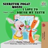I Love to Brush My Teeth (Hungarian English Bilingual Book)