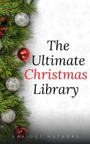 Boek cover The Ultimate Christmas Library: 100+ Authors, 200 Novels, Novellas, Stories, Poems and Carols van Annie Roe Carr (Onbekend)