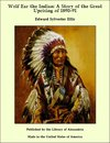 Wolf Ear the Indian: A Story of the Great Uprising of 1890-91