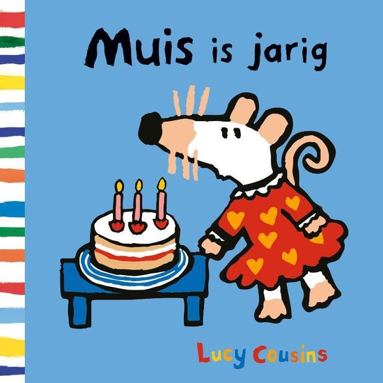 Muis - Muis is jarig - Lucy Cousins |