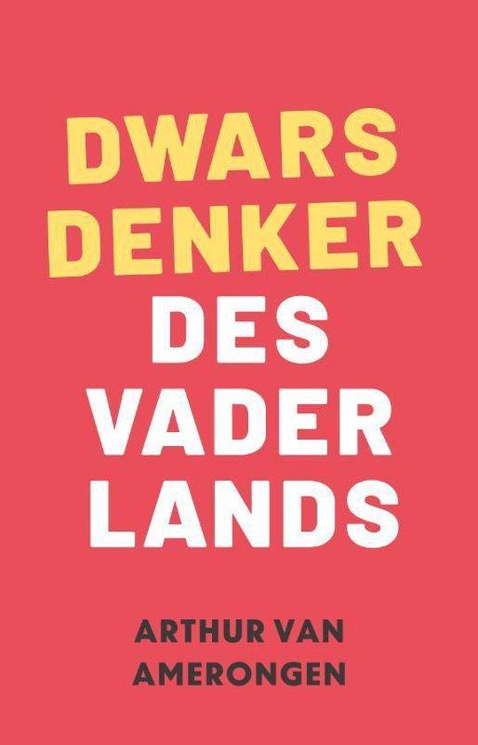 Dwarsdenker des Vaderlands - Arthur van Amerongen   Fthsonline.com