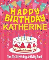 Happy Birthday Katherine - The Big Birthday Activity Book