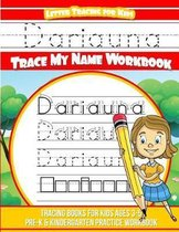 Dariauna Letter Tracing for Kids Trace My Name Workbook