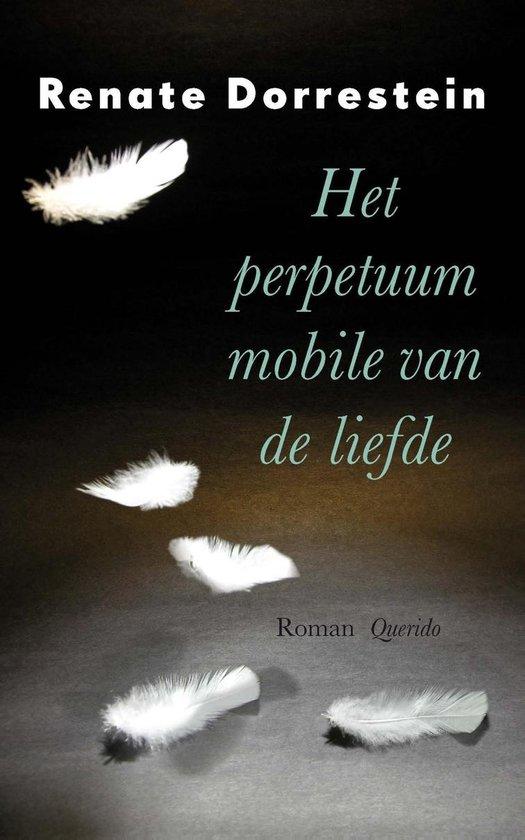 Het perpetuum mobile van de liefde - Renate Dorrestein |