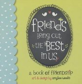 Friends Bring Out the Best in Us