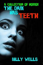 Omslag The Dark Has Teeth: A Collection of Horror