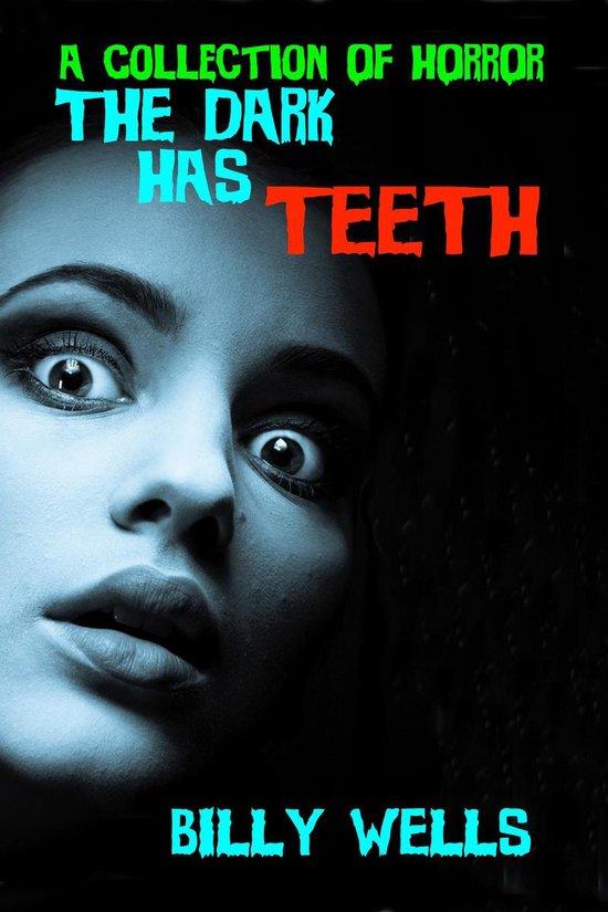 Omslag van The Dark Has Teeth: A Collection of Horror