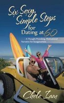 Six Sexy, Simple Steps for Dating at 60