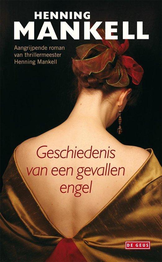 Geschiedenis van een gevallen engel - Henning Mankell  