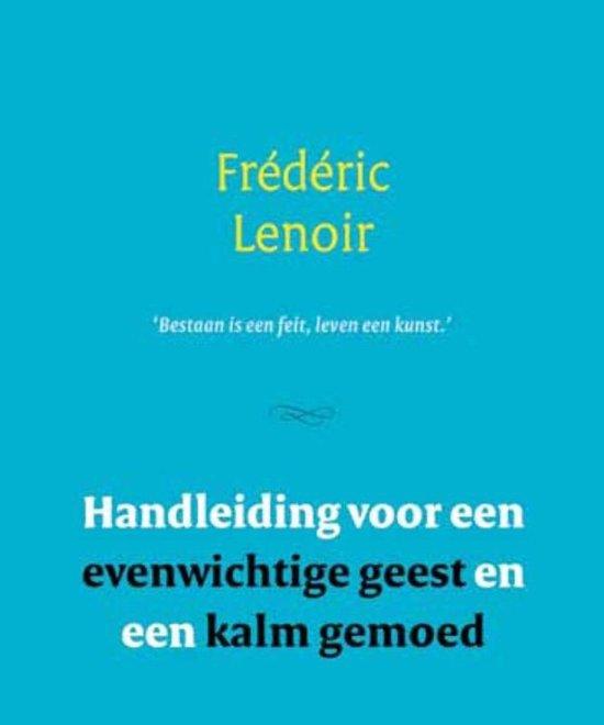Kleine verhandeling over het innerlijke leven - Frédéric Lenoir |