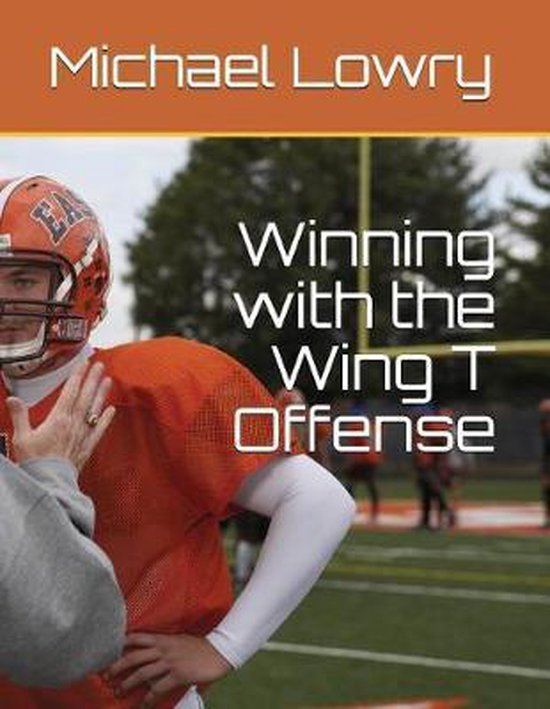 Winning with the Wing T Offense