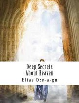 Deep Secrets about Heaven