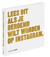 Lees dit  -   Lees dit als je beroemd wilt worden op Instagram