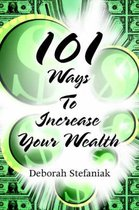 101 Ways To Increase Your Wealth