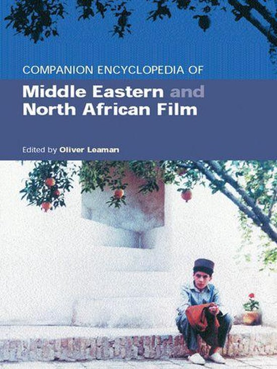 Companion Encyclopedia of Middle Eastern and North African Film