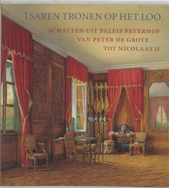 Tsaren tronen op het Loo / The Tsars at Paleis Het Loo - none pdf epub