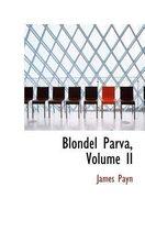 Blondel Parva, Volume II