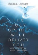 The Holy Spirit Will Deliver You