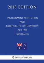 Environment Protection and Biodiversity Conservation ACT 1999 (Australia) (2018 Edition)