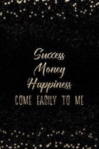 Success Money Happiness Come Easily to Me