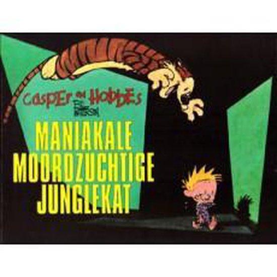 Casper en hobbes 9: maniakale moordzuchtige junglekat - Bill Watterson |