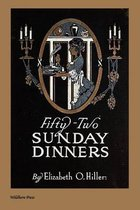 Fifty-Two Sunday Dinners (Illustrated Edition)