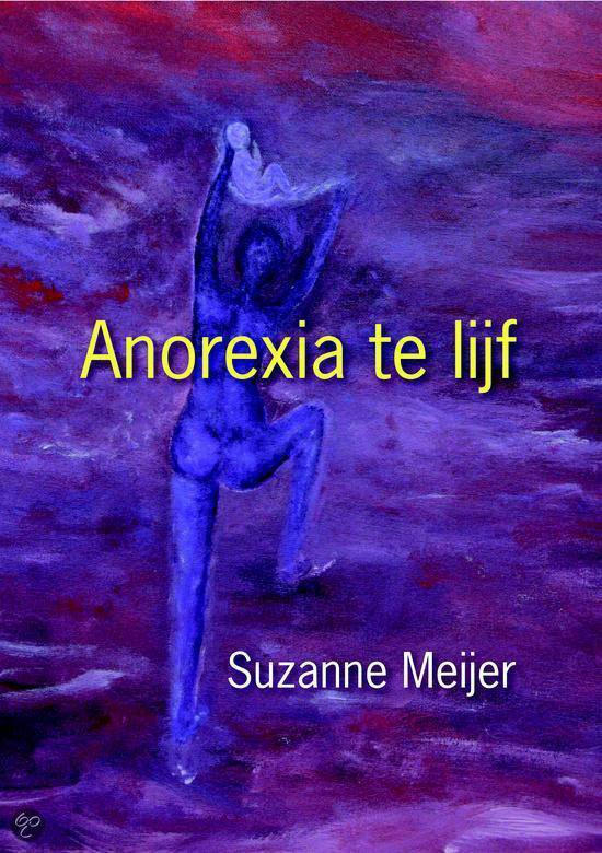 Anorexia te lijf - Suzanne Meijer |