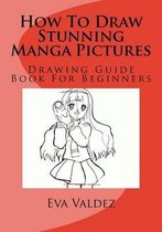 How to Draw Stunning Manga Pictures