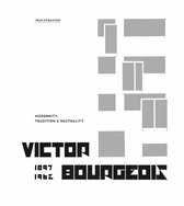 Victor Bourgeois; Modernity, Tradition & Neutrality