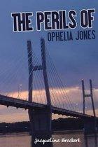 The Perils of Ophelia Jones