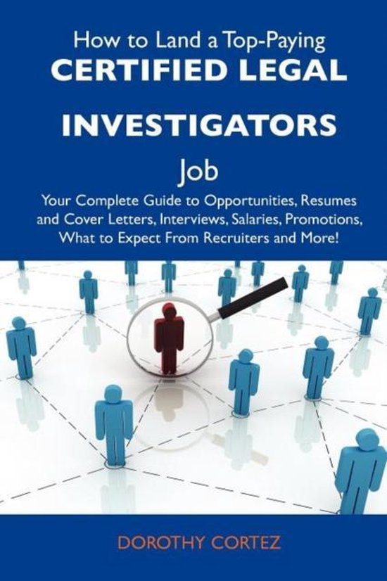 How to Land a Top-Paying Certified Legal Investigators Job