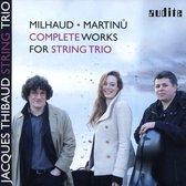 Milhaud & Martinu: Complete Works For String Trio